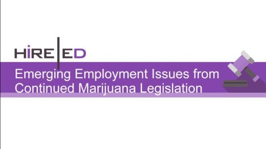Emerging Employment issues from Continued Marijuana Legislation