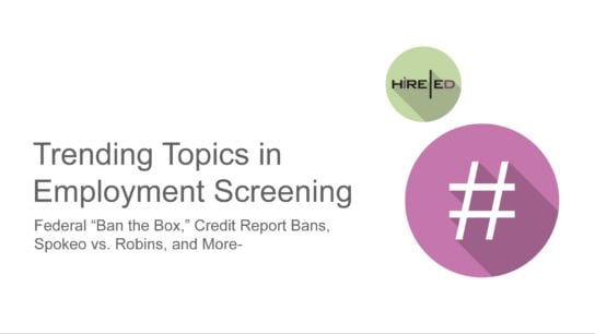 Trending Employment Screening Topics