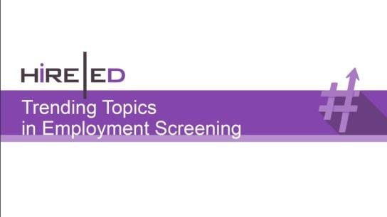 Trending Topics in Employment Screening