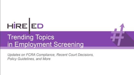 Trending Topics in Employment Screening: Updates