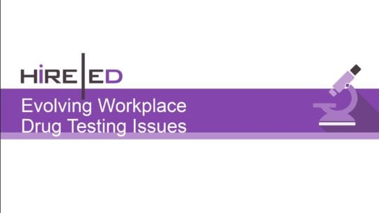 Evolving Workplace Drug Testing Issues